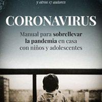 Libro: Coronavirus, Manual para sobrellevar la pandemia en casa con niños y adolescentes